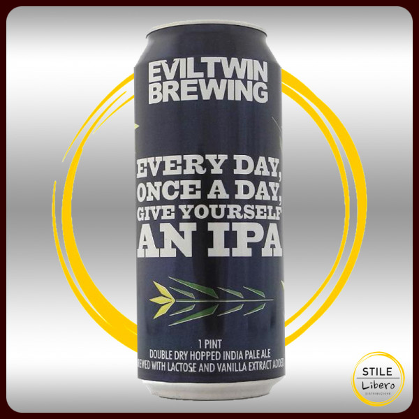 Every Day, once a day, give yourself an IPA